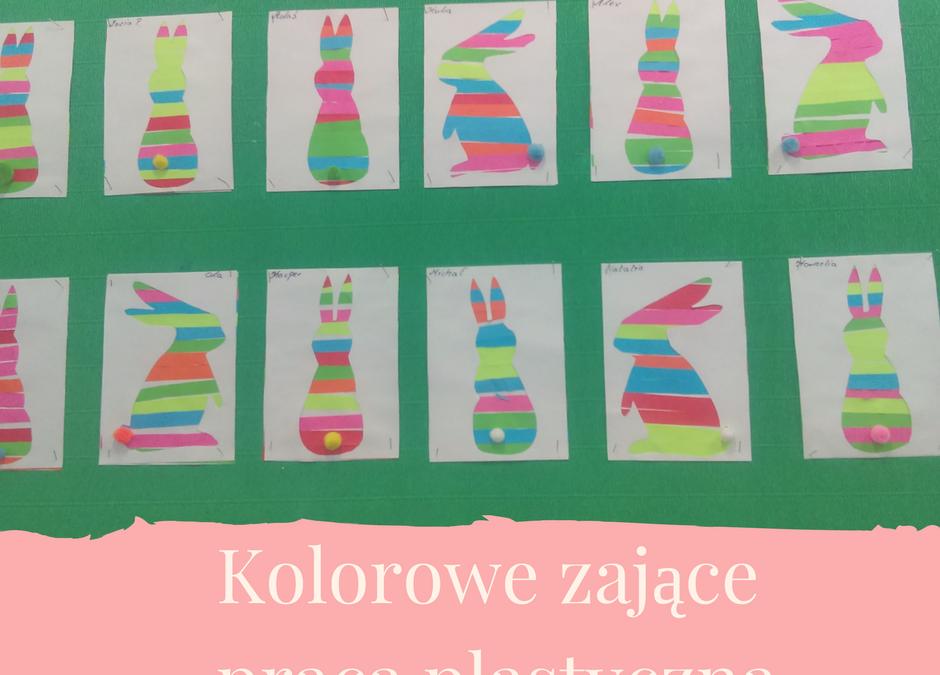 Kolorowe zające- praca plastyczna