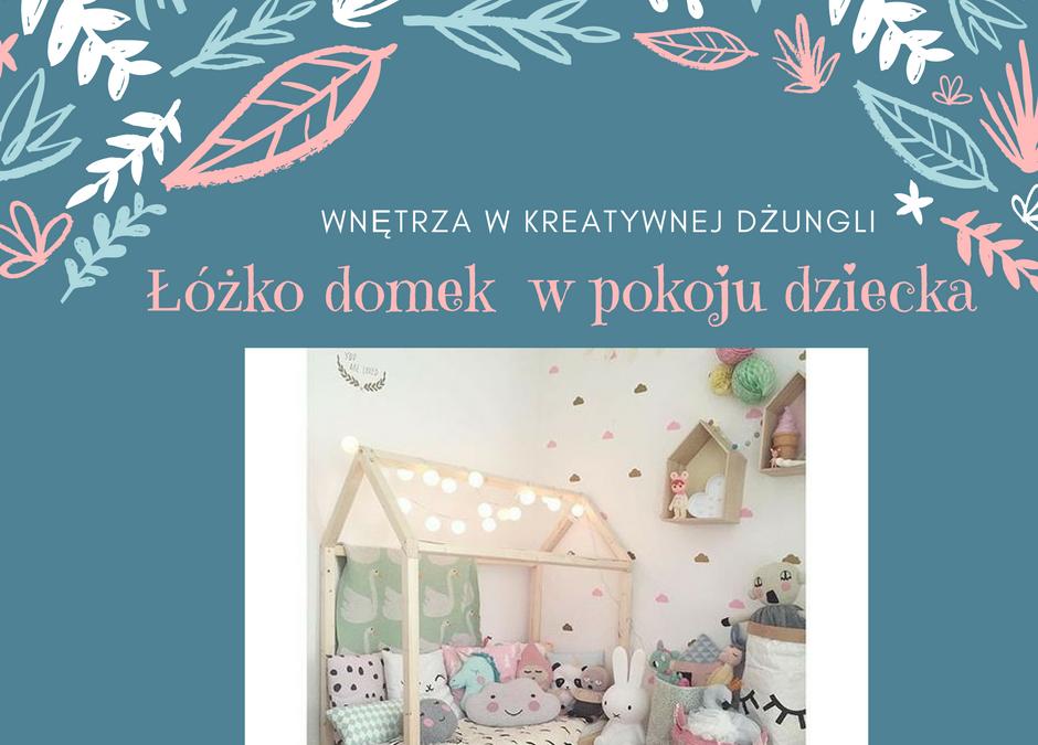 Łóżko domek w pokoju dziecka