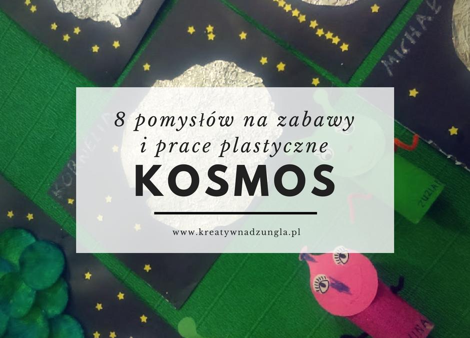 Kosmos- 8 pomysłów na zabawy i prace plastyczne