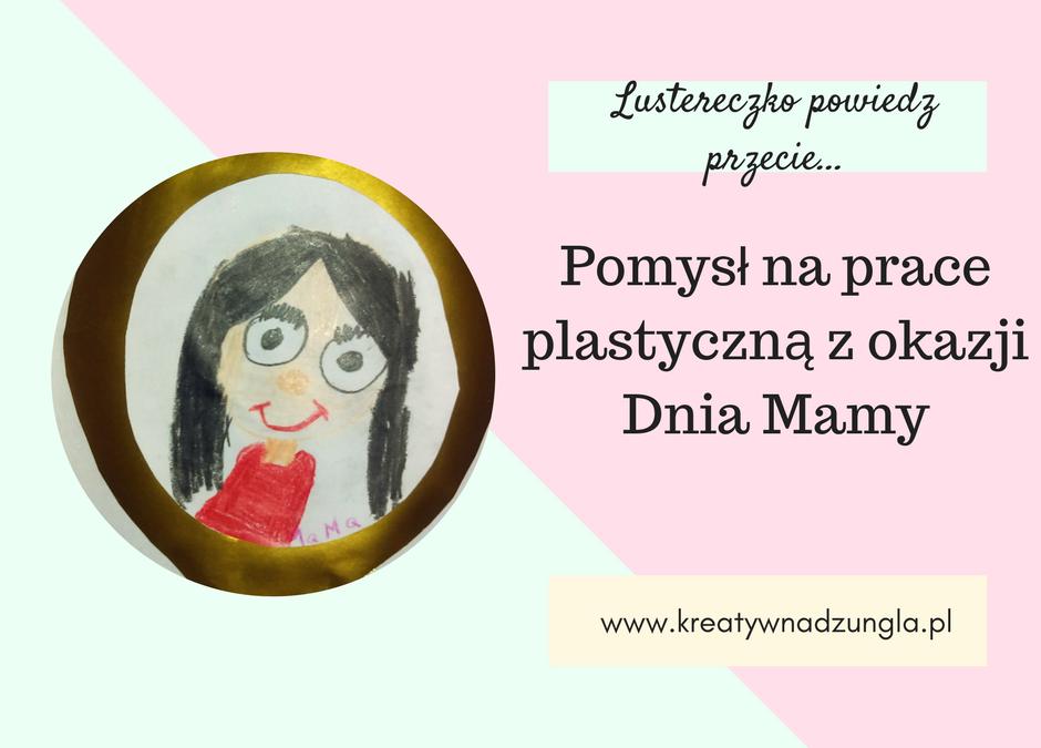Pomysł na prace plastyczną z okazji Dnia Mamy