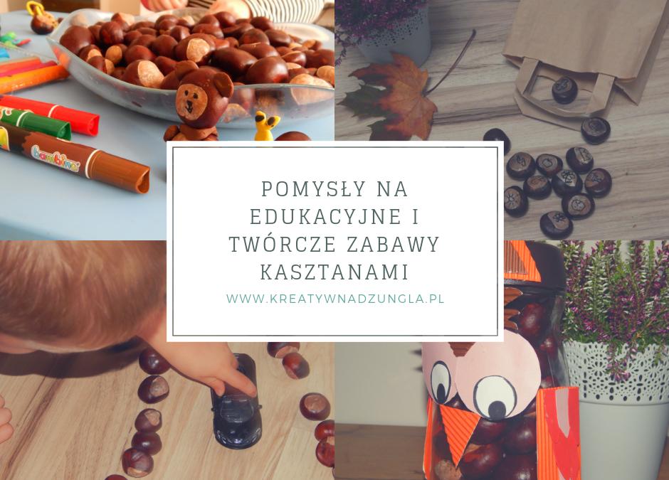 Pomysły na edukacyjne i twórcze zabawy z kasztanami