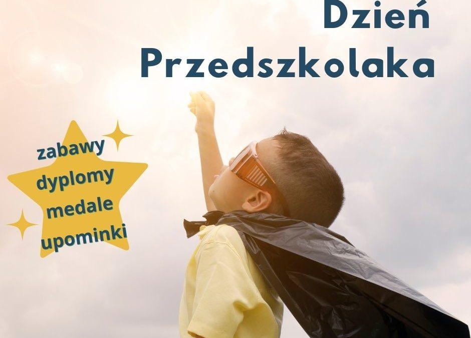 Dzień Przedszkolaka- pomysły, dyplomy, medale