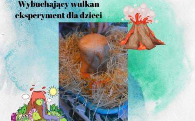 Wulkan- eksperyment dla dzieci